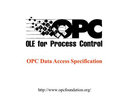 OPC Data Access Specification.