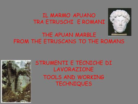 STRUMENTI E TECNICHE DI LAVORAZIONE TOOLS AND WORKING TECHNIQUES