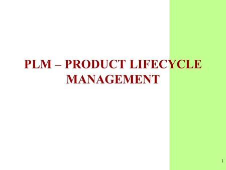 1 PLM – PRODUCT LIFECYCLE MANAGEMENT. 2 PLM Product Lifecycle Management PLM, è il nuovo acronimo assegnato al Product Data Management PDM, vale a dire.