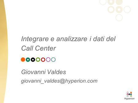 Integrare e analizzare i dati del Call Center Giovanni Valdes