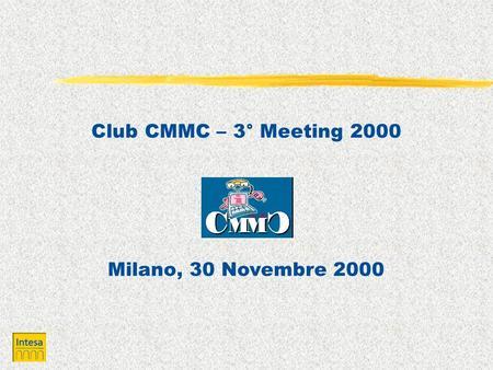 Club CMMC – 3° Meeting 2000 Milano, 30 Novembre 2000.
