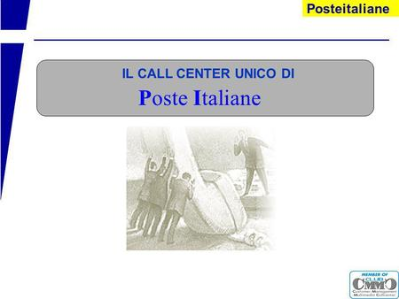 Posteitaliane Poste Italiane IL CALL CENTER UNICO DI.