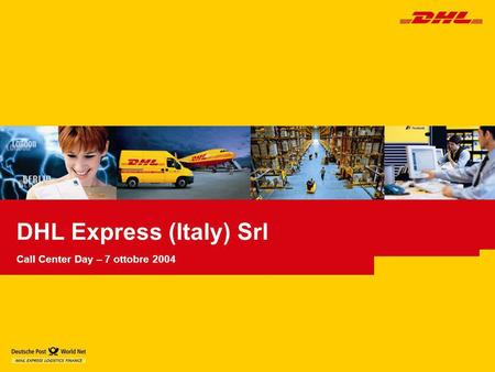 DHL Express (Italy) Srl Call Center Day – 7 ottobre 2004.