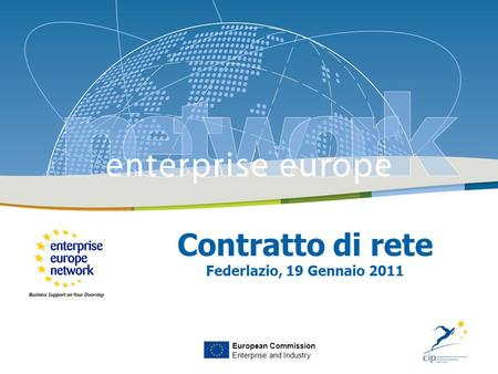 Contratto di rete Federlazio, 19 Gennaio 2011 European Commission Enterprise and Industry.