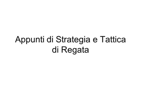 Appunti di Strategia e Tattica di Regata