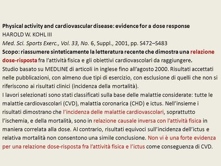 Physical activity and cardiovascular disease: evidence for a dose response HAROLD W. KOHL III Med. Sci. Sports Exerc., Vol. 33, No. 6, Suppl., 2001, pp.