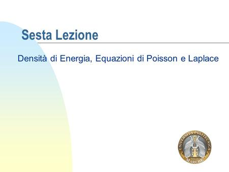 Densità di Energia, Equazioni di Poisson e Laplace