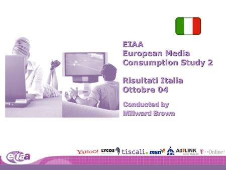1 1 I:401098\40109880\Pres\Pan European Deck 2004 EIAA European Media Consumption Study 2 Risultati Italia Ottobre 04 EIAA European Media Consumption Study.