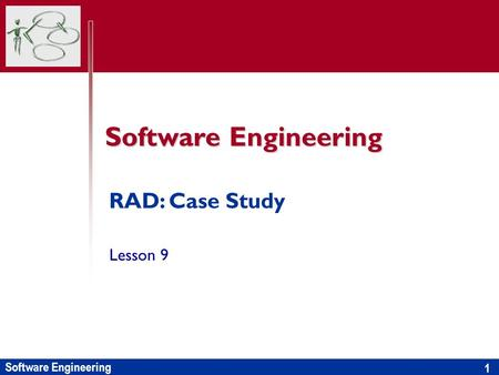 Software Engineering RAD: Case Study Lesson 9.