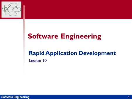 Software Engineering 1 Rapid Application Development Lesson 10.