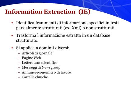 Information Extraction Appunti estratti da un corso di Rada Michalcea.