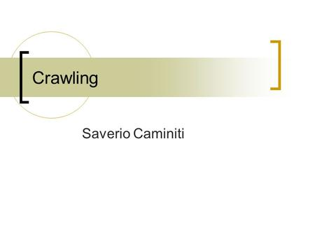Crawling Saverio Caminiti.