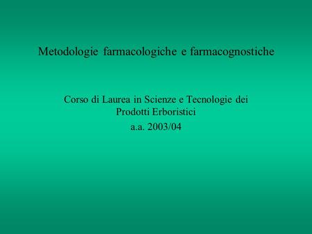 Metodologie farmacologiche e farmacognostiche