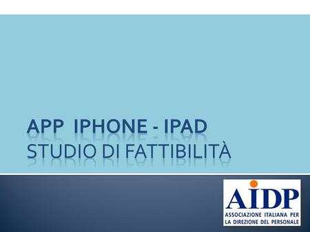 App Iphone - IPAD Studio di fattibilità