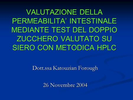 Dott.ssa Katouzian Forough 26 Novembre 2004