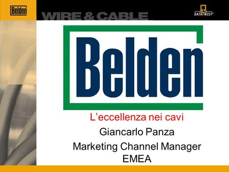 Belden Leccellenza nei cavi Giancarlo Panza Marketing Channel Manager EMEA.