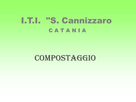 C A T A N I A COMPOSTAGGIO I.T.I. S. Cannizzaro.