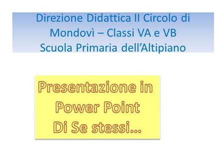 Presentazione in Power Point Di Se stessi…
