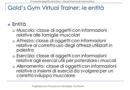 Gold's Gym Virtual Trainer: le entità