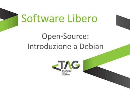 Software Libero Open-Source: Introduzione a Debian.