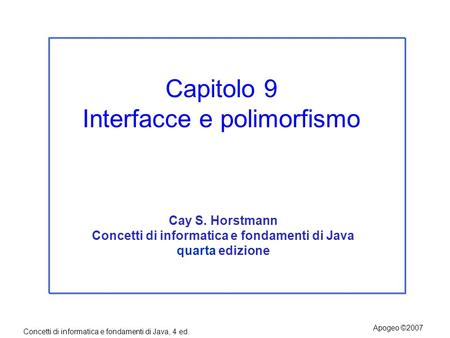 Capitolo 9 Interfacce e polimorfismo
