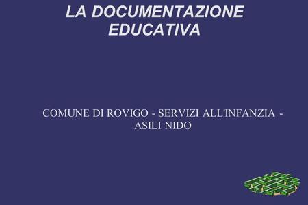 LA DOCUMENTAZIONE EDUCATIVA