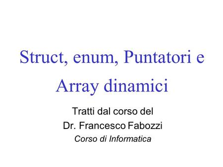 Struct, enum, Puntatori e Array dinamici