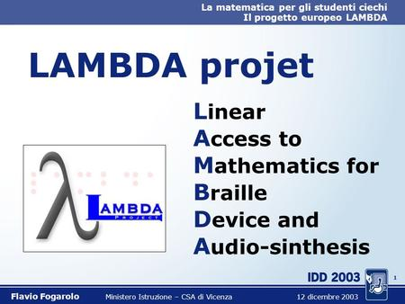 LAMBDA projet Linear Access to Mathematics for Braille Device and Audio-sinthesis.