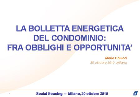 1 Mario Colucci 20 ottobre 2010 Milano. 2 3 4 Earth Overshoot Day Global Footprint Network 31/12 196119862050 1/07 31/12 2010 21/08.