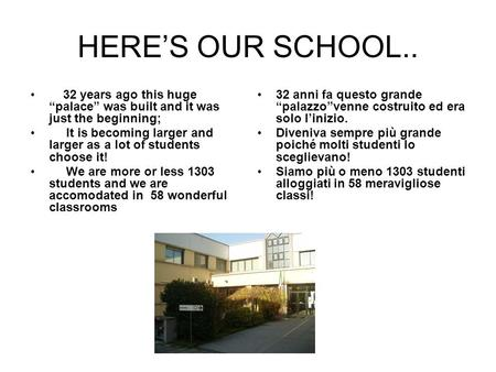 HERES OUR SCHOOL.. 32 years ago this huge palace was built and it was just the beginning; It is becoming larger and larger as a lot of students choose.