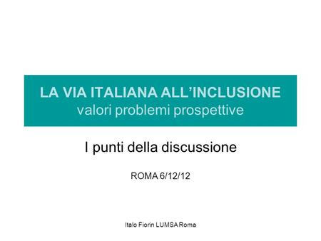 LA VIA ITALIANA ALL'INCLUSIONE valori problemi prospettive