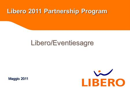 Workshop Libero 2011 Partnership Program Maggio 2011.