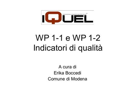WP 1-1 e WP 1-2 Indicatori di qualità