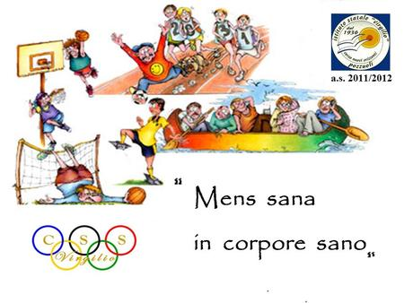 Mens sana in corpore sano.
