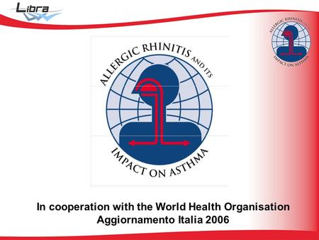 In cooperation with the World Health Organisation Aggiornamento Italia 2006.