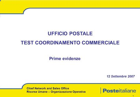 Click to add title Click to change format Level 1 Level 2 Level 3 Level 1 Level 2 Level 1 Chief Network and Sales Office Risorse Umane – Organizzazione.