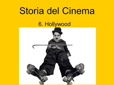 Storia del Cinema 6. Hollywood.