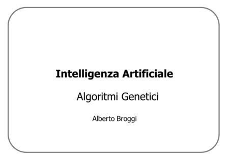 Intelligenza Artificiale Algoritmi Genetici