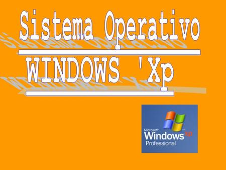 Sistema Operativo WINDOWS 'Xp.