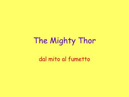 The Mighty Thor dal mito al fumetto.