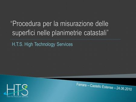 H.T.S. High Technology Services Ferrara – Castello Estense – 24.06.2010.