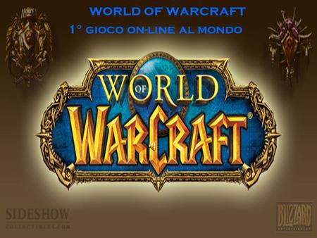 World of warcraft 1° gioco on-line al mondo.