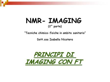 NMR- IMAGING PRINCIPI DI IMAGING CON FT (2° parte)