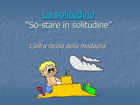 "La solitudine ""So-stare in solitudine"""