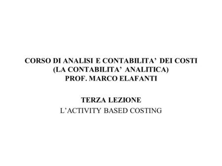 TERZA LEZIONE L'ACTIVITY BASED COSTING