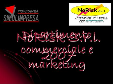 NoRisk S.r.l. 2007 Dipartimento commerciale e marketing.