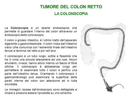 TUMORE DEL COLON RETTO LA COLONSCOPIA