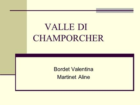 VALLE DI CHAMPORCHER Bordet Valentina Martinet Aline.