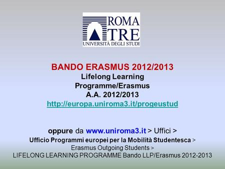 BANDO ERASMUS 2012/2013 Lifelong Learning Programme/Erasmus