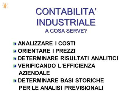 CONTABILITA' INDUSTRIALE A COSA SERVE?